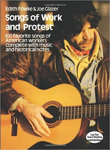 Read Songs of Work and Protest: 100 Favorite Songs of American Workers Complete with Music and Historical Notes (Dover Song Collections) PDF