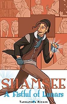 A Fistful of Lunars: Shamsee Book 1 by [Tarwater, Tristan J.]