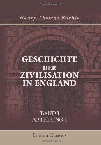 Geschichte der Zivilisation in England: Band I. Abteilung 1