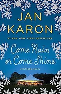Come Rain or Come Shine (Mitford Book 13)