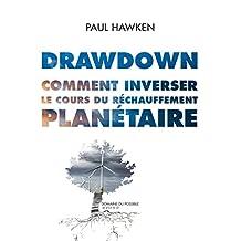 Drawdown. Comment inverser le cours du réchauffement planétaire. (French Edition)