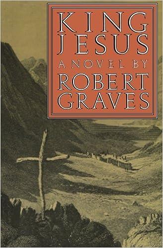 King Jesus: A Novel (FSG Classics): Robert Graves