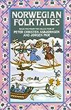 Norwegian Folk Tales: From the Collection of Peter Christen Asbjrnsen, Jrgen Moe