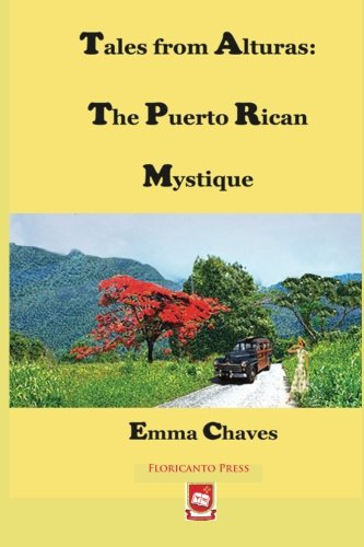 Tales from Alturas: The Puerto Rican Mystique