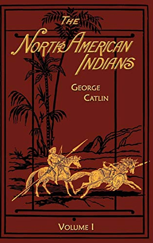 North American Indians: Volume 1 (v. 1)
