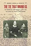The Tie That Bound Us: The Women of John Brown's