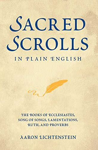 Sacred Scrolls in Plain English: The Books of Ecclesiastes, Song of Songs, Lamentations, Ruth, and Proverbs