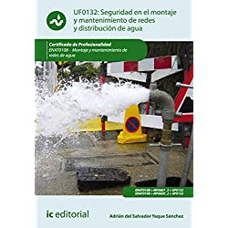 Seguridad en el montaje y mantenimiento de redes y distribución de agua y saneamiento. ENAT0108 (Ontaje Y Mantenimiento De Redes De Agu)