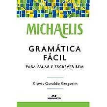 Michaelis Gramática Fácil – Para Falar e Escrever Bem (Portuguese Edition)