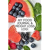 My Food Journal & Weight Loss Log: 30 Days Diet Planner: Compact All in One Organizer...