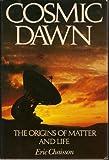 Cosmic Dawn, Eric J. Chaisson, 0316135909
