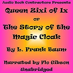 Queen Zixi of Ix: The Story of the Magic Cloak