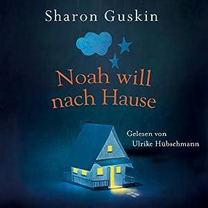 Noah will nach Hause Hörbuch