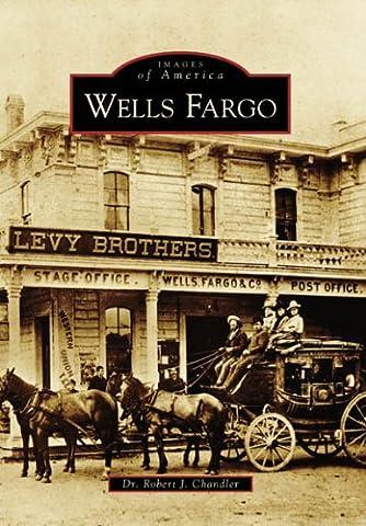 Wells Fargo (CA) (Images of America) (Wells Fargo History)