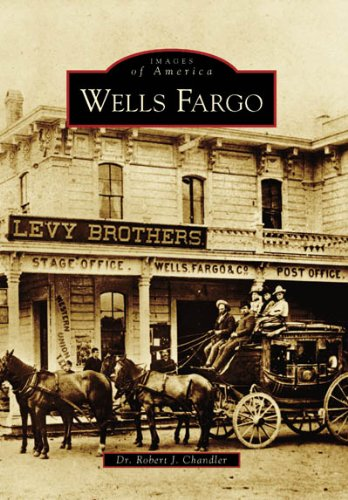 Wells Fargo  Ca   Images Of America