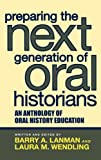 Preparing the Next Generation of Oral Historians, , 0759108528