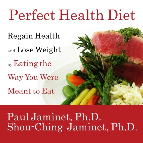 Perfect Health Diet: Regain Health and Lose Weight by Eating the Way You Were Meant to Eat by Tantor Audio