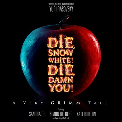 Die, Snow Snow-white! Die, Damn You!: A Very Grimm Tale