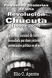 Pequeñas Historias de una Revolución Chucuta (1998-2005), Elio C. Aponte, 1463327730