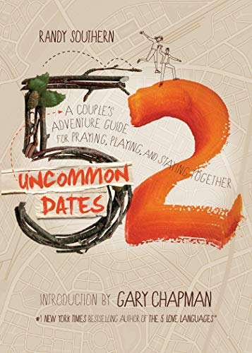 52 Uncommon Dates: A Couple's Adventure Guide for Praying, Playing, and Staying Together]()