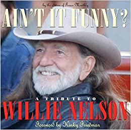 aint it funny a tribute to willie nelson