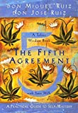 The Fifth Agreement: A Practical Guide to