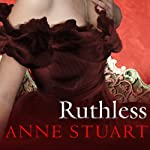 Ruthless: House of Rohan Series, Book 1   Anne Stuart