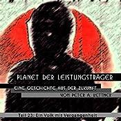 Ein Volk mit Vergangenheit (Planet der Leistungsträger 23) | Peter A. Kettner