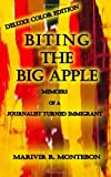Biting the Big Apple: Memoirs of a Journalist Turned Immigrant (Deluxe Edition), Marivir Montebon, 1484173163