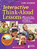 Interactive Think-Aloud Lessons: 25 Surefire Ways to Engage Students and Improve Comprehension