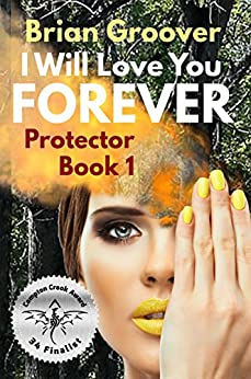 I Will Love You Forever (Protector Book 1) by [Groover, Brian H]