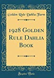 Amazon / Forgotten Books: Golden Rule Dahlia Book Classic Reprint (Golden Rule Dahlia Farm)