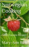 Norwegian Cooking: Family Favorite Recipes