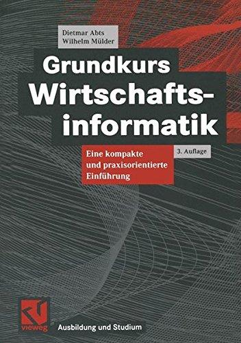 Grundkurs Wirtschaftsinformatik: Eine kompakte und praxisorientierte Einführung (Ausbildung und Studium)