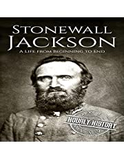 Stonewall Jackson: A Life from Beginning to End