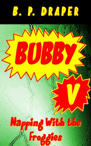 Bubby V – Napping With the Froggies (Bubby Anthology Book 5)
