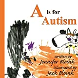 A Is for Autism, Jennifer Bloink, 1420844636