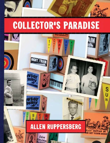 Allen Ruppersberg: Collector's Paradise: No Time Left to Start Again, The B and D of R 'n' R