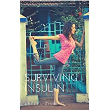 Surviving Insulin: Short essays during my first year on Insulin