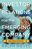 Investor Relations for the Emerging Company, Ralph A. Rieves and John LeFevbre, 0230341969