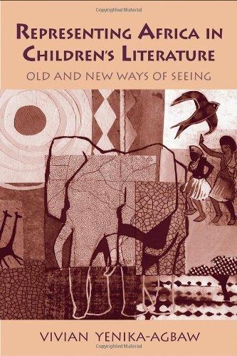Representing Africa in Children's Literature: Old and New Ways of Seeing (Children's Literature and Culture)