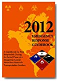 2012 Emergency Response Guidebook 2012th Edition