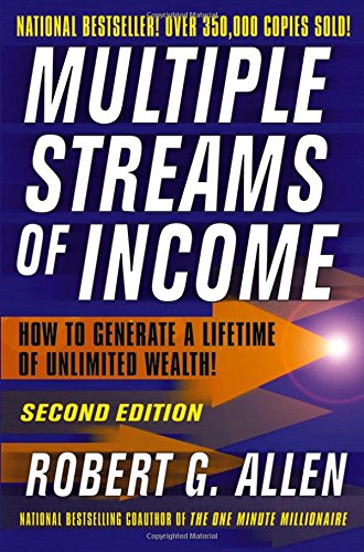 Multiple Streams of Income: How to Generate a Lifetime of Unlimited Wealth! by Allen, Robert G.