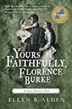 Yours Faithfully, Florence Burke: An Irish Immigrant Story by  Ellen B Alden in stock, buy online here