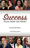Success: Tales from the Front, Darnell Palmer, 1484996534