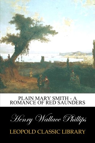 Download Plain Mary Smith - A Romance of Red Saunders ebook