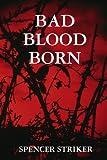 Bad blood Born, Mythologist & Media Entrepreneur S. P. E. N. C. E. R. STRIKER, 0615176747