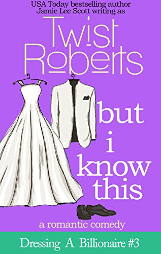 but-i-know-this-dressing-a-billionaire-3-a-romantic-comedy