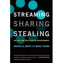 Streaming, Sharing, Stealing: Big Data and the Future of Entertainment (The MIT Press)