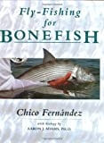 Fly-Fishing for Bonefish, Chico Fernandez and Aaron J. Adams, 081170095X
